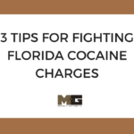 3 Tips for fighting Florida Cocaine Charges.
