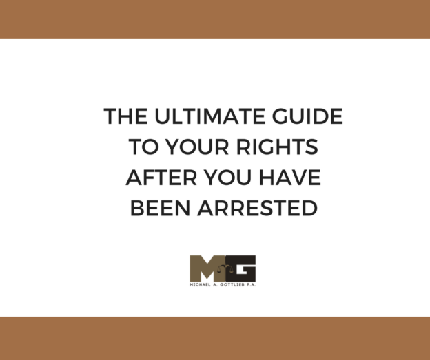 THE ULTIMATE GUIDE TO YOUR RIGHTS AFTER YOU HAVE BEEN ARRESTED