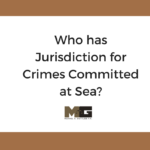 Who has jurisdiction for Crimes Committed at Sea?