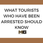 What tourists who have been arrested should know