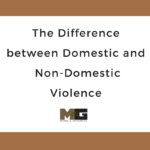 The Difference between Domestic and Non-Domestic Violence.