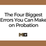 The Four Biggest Errors You Can Make on Probation