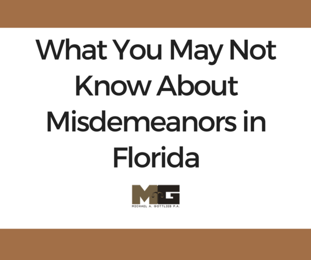 What You May Not Know About Misdemeanors in Florida